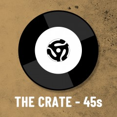 The Crate - 45s