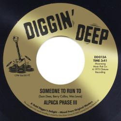 """DD 013A Alpaca Phase III """"Someone To Run To"""" / DD013B Frederick Knight """"It Ain't No Fun"""""""